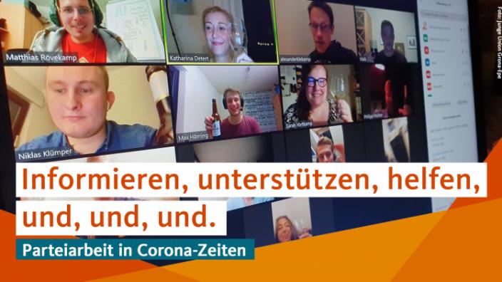 Informieren, Unterstützen, Helfen – Parteiarbeit in Zeiten von Corona
